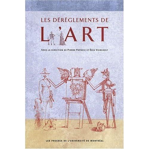 Les Dérèglements de l'art : Formes et procédures de l'illégitimité culturelle en France, 1715-1914