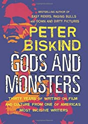 Gods And Monsters: Thirty Years of Writing on Film and Culture from One of Americas's Most Incisive Writers