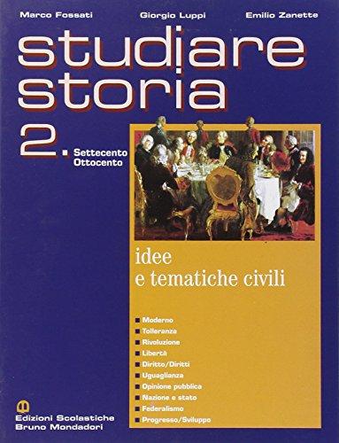 Studiare storia. Idee e tematiche civili. Per le Scuole superiori: 2