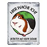 Metallschild mit Meerschweinchen Motiv und Spruch: Hier wache ich! Betreten auf eigene Gefahr
