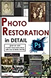 Photoshop: Photo Restoration in Detail with Adobe Photoshop cc (Photo Recovery, Repairing Old Photos, black and white photos, photoshop cc, photoshop cc 2015) (English Edition)