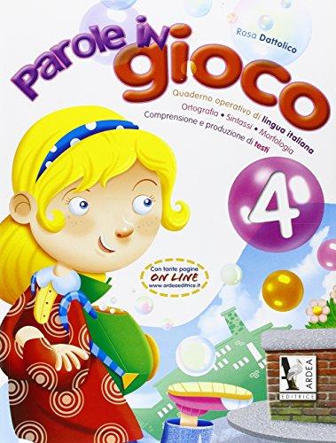Parole in gioco. Quaderno operativo di lingua italiano. Per la Scuola elementare: 4
