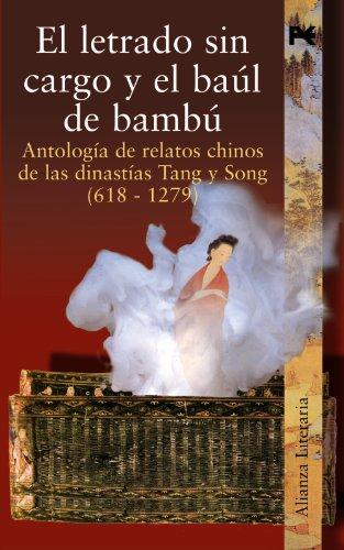 el-letrado-sin-cargo-y-el-baul-de-bambu-antologia-de-relatos-chinos-de-las-dinastias-tang-y-song-618