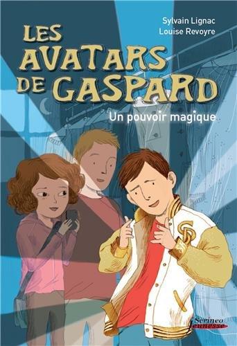 Les avatars de Gaspard. Un pouvoir magique