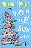 Michael Rosens Book of Very Silly Poems