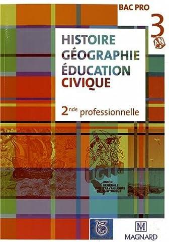 Histoire Géographie Education civique 2e Bac Pro : Spécial