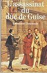 L'Assassinat du duc de Guise par Bourassin