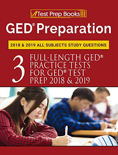GED Preparation 2018 & 2019 All Subjects Study Questions: Three Full-Length Practice Tests for GED Test Prep 2018 & 2019 (Test Prep Books) (English Edition)
