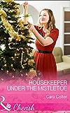 Housekeeper Under The Mistletoe (Mills & Boon Cherish) (Mills & Boon Hardback Romance)