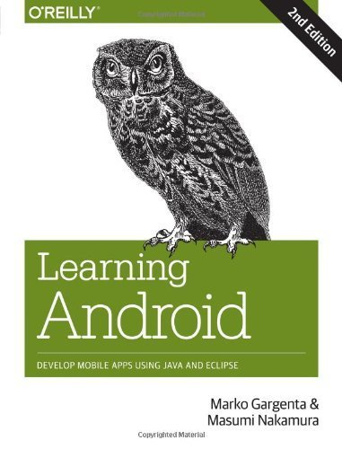 Learning Android: Develop Mobile Apps Using Java and Eclipse 2nd edition by Gargenta, Marko, Nakamura, Masumi (2014) Paperback