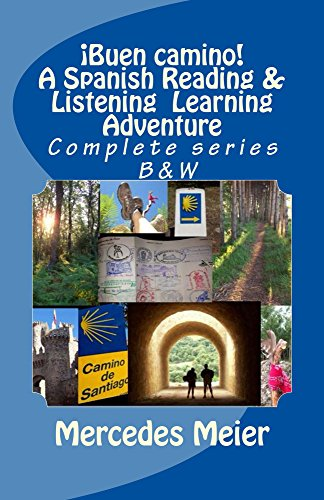¡Buen camino! A Reading & Listening Language Adventure in Spanish: COMPLETE series - A Spanish Reading & Listening Language Learning