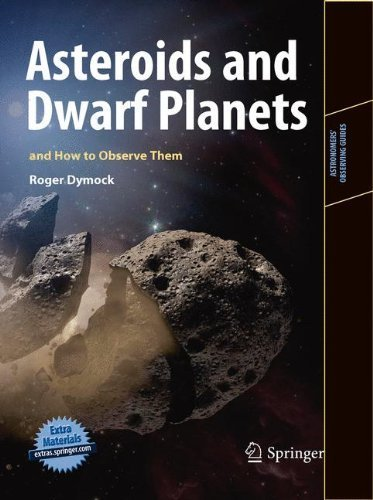 asteroids-and-dwarf-planets-and-how-to-observe-them-astronomers-observing-guides-by-roger-dymock-201