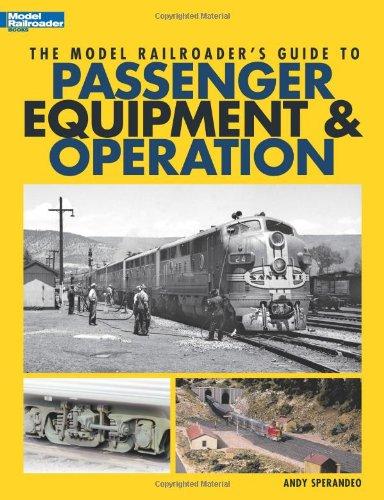 The Model Railroader's Guide to Passenger Equipment & Operation por Andy Sperandeo