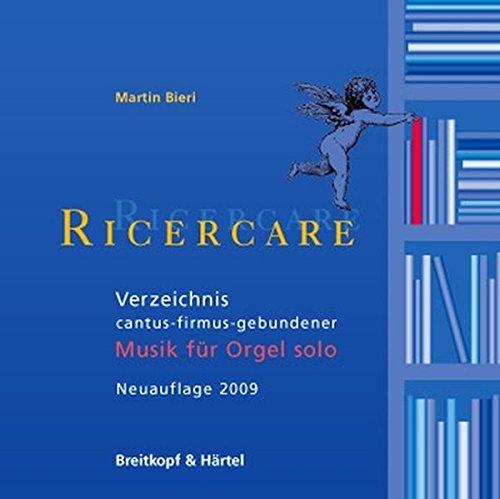 Ricercare (Ausgabe 2009 - CDROM): Verzeichnis cantus-firmus-gebundene Orgelmusik
