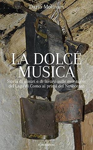 Lago Di Como - La dolce musica. Storia di amori e