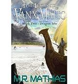 [ DRAGON ISLE (THE LEGEND OF VANX MALIC) ] BY Mathias, M R ( AUTHOR )Mar-24-2013 ( Paperback )
