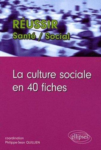 La culture sociale en 40 fiches