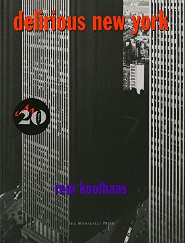 Delirious New York: A Retroactive Manifesto for Manhattan by Rem Koolhaas (December 1, 1994) Paperback