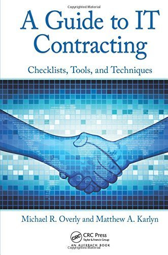 A Guide to IT Contracting: Checklists, Tools, and Techniques by Michael R. Overly (2012-12-18)