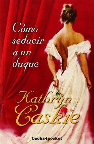 Cómo seducir a un duque (Books4pocket) (Books4pocket romántica)