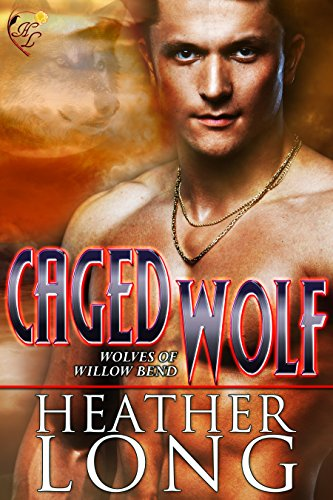 Caged Wolf: Wolves of Willow Bend (English Edition)
