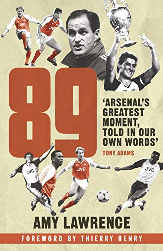 89: Arsenal's Greatest Moment, T...
