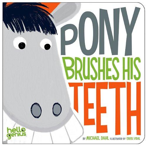 Pony Brushes His Teeth (Hello Genius) por Michael Dahl