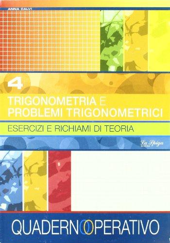 Trigonometria e problemi trigonometrici. Per le Scuole superiori