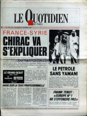 QUOTIDIEN DE PARIS (LE) [No 2160] du 31/10/1986 - FRANCE ET SYRIE - CHIRAC VA S'EXPLIQUER - LE PETROLE SANS YAMANI - FRANCK TENOT - EUROPE 1 - HARO SUR LA TAXE PROFESSIONNELLE.
