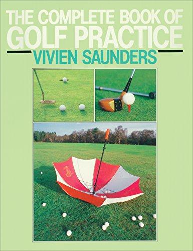 The Complete Book Of Golf Practice por Vivien Saunders