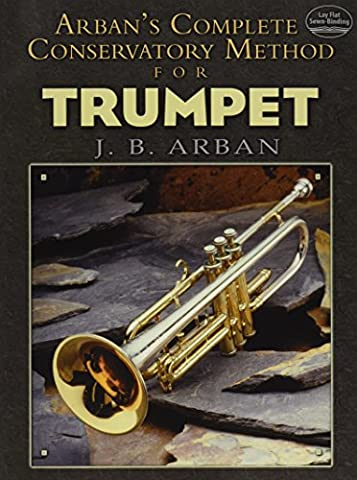 Jean-Baptiste Arban: Complete Conservatory Method For Trumpet (Dover Books on Music)