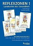 Reflexzonen 1- Landkarten der Gesundheit: Das Reflexzonen Basis-Set 1 Hände Füße Rücken Brustseite Gesicht und Lippen - Ewald Kliegel