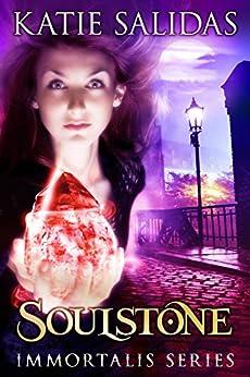 Soulstone (Immortalis Vampire Series Book 4) (English Edition) von [Salidas, Katie]