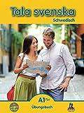 Tala svenska Schwedisch A1 Plus: Übungsbuch