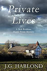 Private Lives: A Bob Robbins Home Front Mystery (Bob Robbins Home Front Mysteries Book 2)