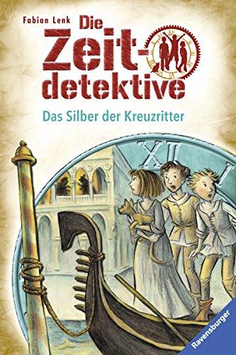 Die Zeitdetektive 9: Das Silber der Kreuzritter