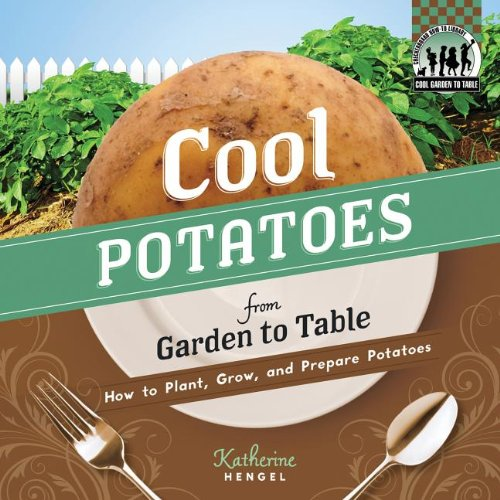 cool-potatoes-from-garden-to-table-how-to-plant-grow-and-prepare-potatoes