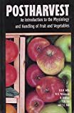 Postharvest: An Introduction to the Physiology Handling Fruit and Vegetables