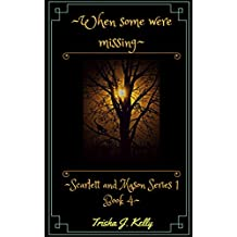 When some were missing (Scarlett and Mason Series1 Book 4) (English Edition)