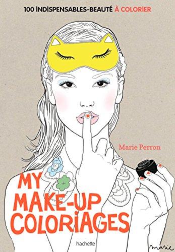 My make-up coloriages: 100 indispensables-beauté à colorier