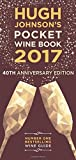 Hugh Johnson's Pocket Wine 2017: 40th Anniversary (Hugh Johnson's Pocket Wine Book) by Hugh Johnson (2016-09-06)
