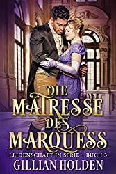 Die Mätresse des Marquess 3 (Leidenschaft in Serie)