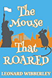 The Mouse That Roared: eBook Edition (The Grand Fenwick Series 1)