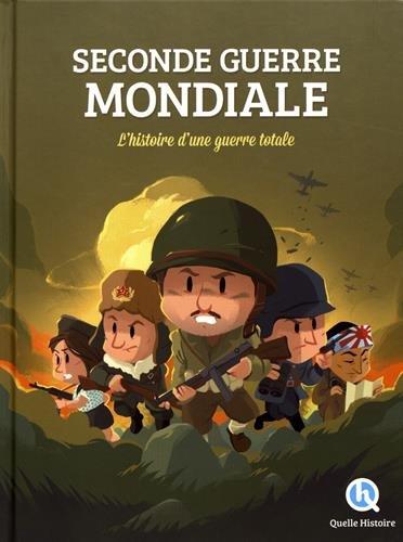 Seconde Guerre mondiale : L'histoire d'une guerre totale par Collectif