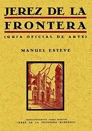 Jerez de la Frontera : guía oficial del arte por Manuel Esteve Guerrero