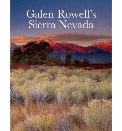 [(Galen Rowell's Sierra Nevada )] [Author: Editors of Sierra Club Books] [Oct-2010]
