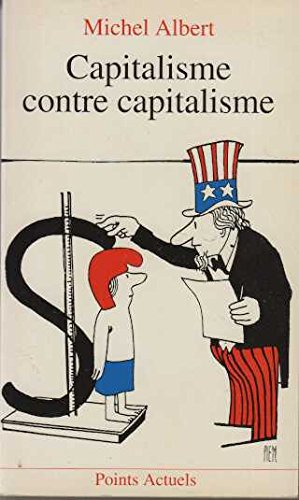 Capitalisme contre capitalisme par Michel Albert