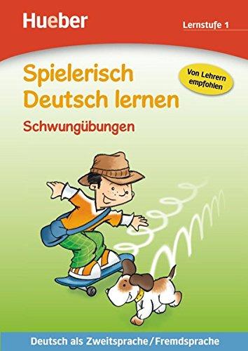 Spielerisch Deutsch lernen. Schwungübungen. Per la Scuola elementare: SPIELER.DT.LERNEN 1 Schwungüb.