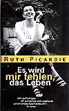 Es wird mir fehlen, das Leben Deutsch von Kim Schwaner - Ruth Picardie