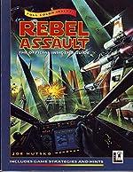 Rebel Assault - The Official Insider's Guide